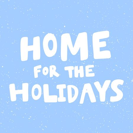 Home for holidays. Christmas and happy New Year vector hand drawn illustration banner with cartoon comic lettering.