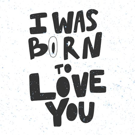 I was born to love you. Christmas and happy New Year vector hand drawn illustration banner with cartoon comic lettering. Illusztráció