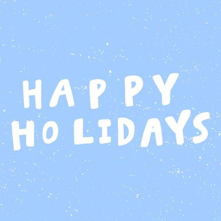 Happy holidays. Christmas and happy New Year vector hand drawn illustration banner with cartoon comic lettering.
