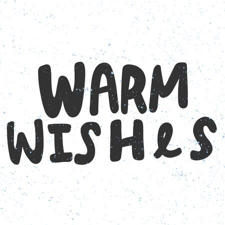 Warm wishes. Merry Christmas and Happy New Year. Season Winter Vector hand drawn illustration sticker with cartoon lettering.