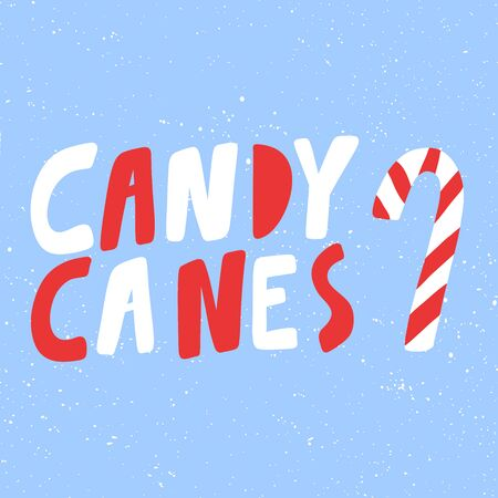 Candy canes. Merry Christmas and Happy New Year. Season Winter Vector hand drawn illustration sticker with cartoon lettering.