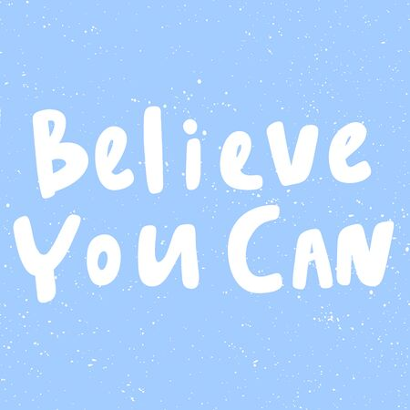 Believe you can. Merry Christmas and Happy New Year. Season Winter Vector hand drawn illustration sticker with cartoon lettering.