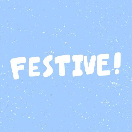 Festive. Merry Christmas and Happy New Year. Season Winter Vector hand drawn illustration sticker with cartoon lettering. Illusztráció