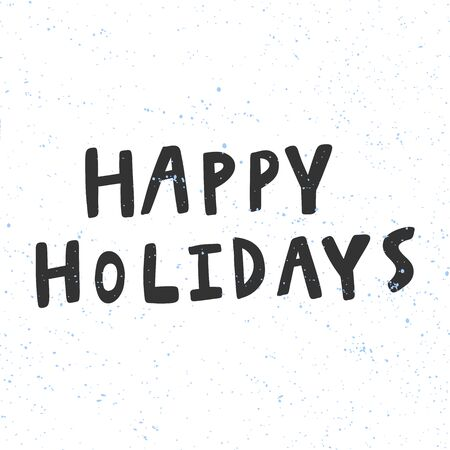 Happy holidays. Merry Christmas and Happy New Year. Season Winter Vector hand drawn illustration sticker with cartoon lettering.