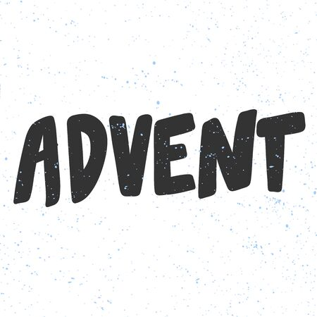 Advent. Merry Christmas and Happy New Year. Season Winter Vector hand drawn illustration sticker with cartoon lettering.
