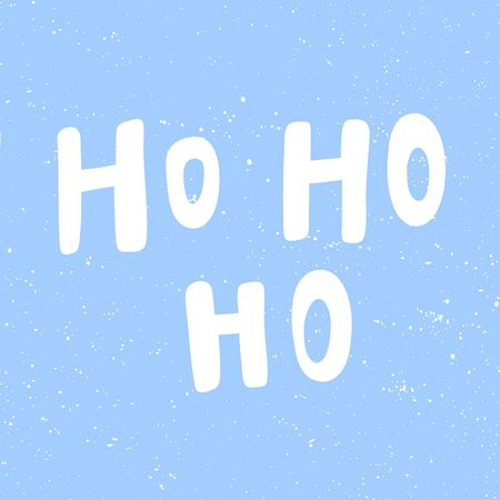 Ho ho ho. Merry Christmas and Happy New Year. Season Winter Vector hand drawn illustration sticker with cartoon lettering.