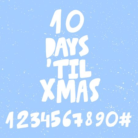 10 days until Xmas. Numbers set. Merry Christmas and Happy New Year. Season Winter Vector hand drawn illustration sticker with cartoon lettering. Illustration