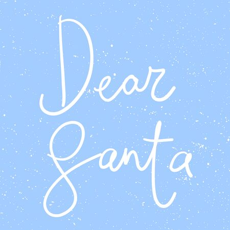 Dear Santa. Merry Christmas and Happy New Year. Season Winter Vector hand drawn illustration sticker with cartoon lettering.