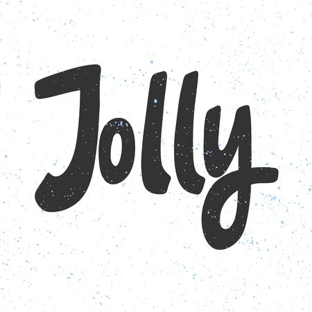 Jolly. Merry Christmas and Happy New Year. Season Winter Vector hand drawn illustration sticker with cartoon lettering.
