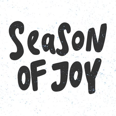 Season of joy. Merry Christmas and Happy New Year. Season Winter Vector hand drawn illustration sticker with cartoon lettering.