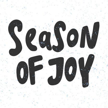 Season of joy. Merry Christmas and Happy New Year. Season Winter Vector hand drawn illustration sticker with cartoon lettering.