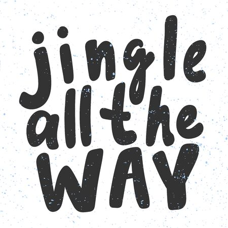 Jingle all the way. Merry Christmas and Happy New Year. Season Winter Vector hand drawn illustration sticker with cartoon lettering.