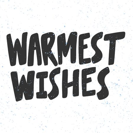 Warmest wishes. Merry Christmas and Happy New Year. Season Winter Vector hand drawn illustration sticker with cartoon lettering.