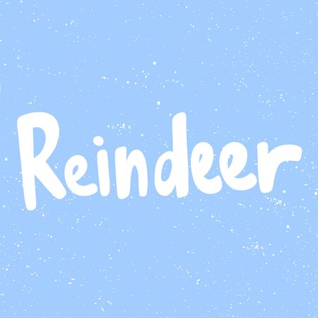 Reindeer. Merry Christmas and Happy New Year. Season Winter Vector hand drawn illustration sticker with cartoon lettering.