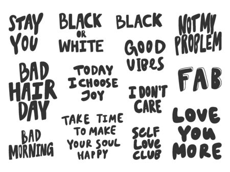 Stay, black, love, more, problem, good, vibes, hair, day, bad, morning, today. Vector hand drawn illustration collection set with cartoon lettering.