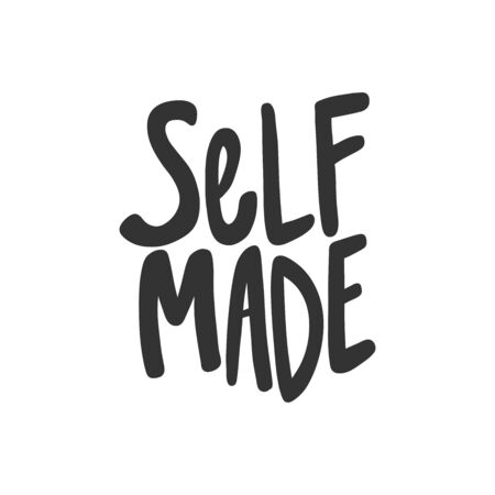 Self made. Sticker for social media content. Vector hand drawn illustration design.
