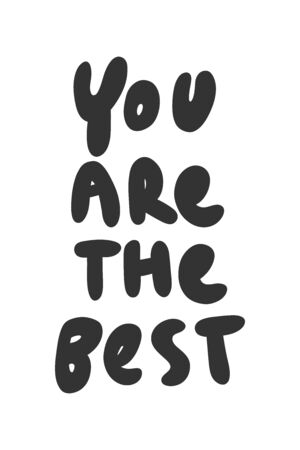 You are the best. Sticker for social media content. Vector hand drawn illustration design.