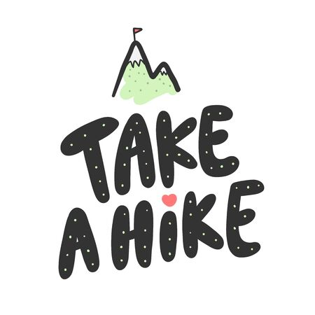 Take a Hike. Sticker for social media content. Vector hand drawn illustration design.