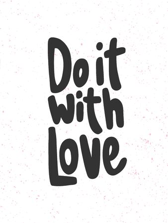 Do it with love. Sticker for social media content. Vector hand drawn illustration design. Illustration