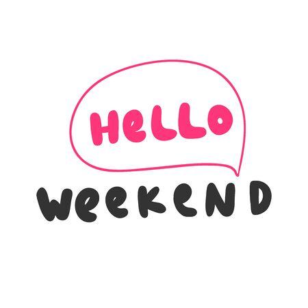 Hello weekend. Sticker for social media content. Vector hand drawn illustration design. 일러스트
