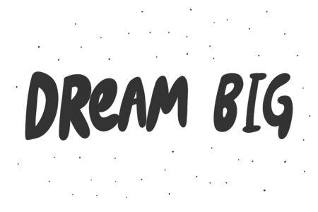 Dream big. Sticker for social media content. Vector hand drawn illustration design. 일러스트
