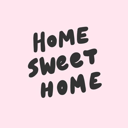 Home sweet home. Sticker for social media content. Vector hand drawn illustration design.