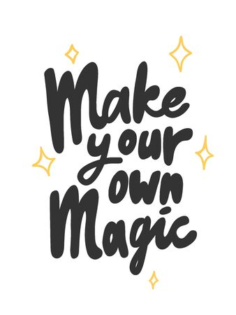 Make your own magic. Sticker for social media content. Vector hand drawn illustration design.