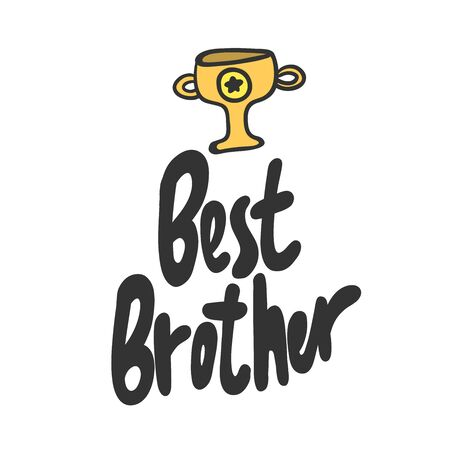 Best brother. Sticker for social media content. Vector hand drawn illustration design.