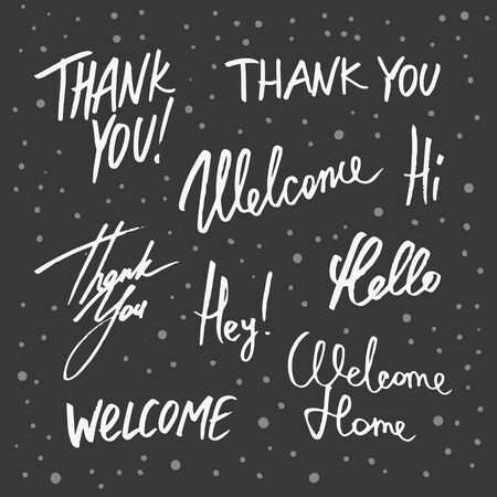 Thank you, welcome, hi, hello, hey, home. Vector hand drawn collection set illustration with cartoon lettering.
