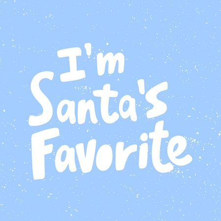 I am Santas favorite. Christmas and happy New Year vector hand drawn illustration banner with cartoon comic lettering. 向量圖像