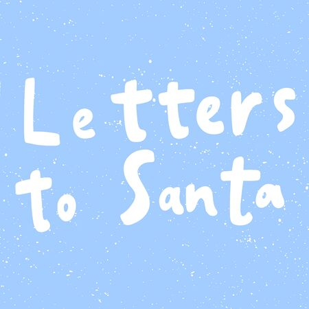 Letters to Santa. Merry Christmas and Happy New Year. Season Winter Vector hand drawn illustration sticker with cartoon lettering. Illustration