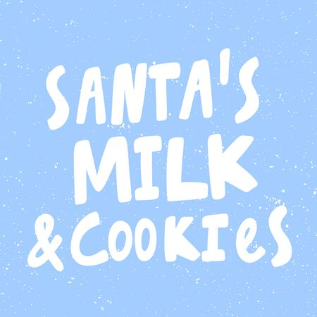 Santa milk and cookies. Merry Christmas and Happy New Year. Season Winter Vector hand drawn illustration sticker with cartoon lettering.