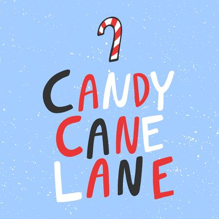 Candy cane lane. Merry Christmas and Happy New Year. Season Winter Vector hand drawn illustration sticker with cartoon lettering. Illustration