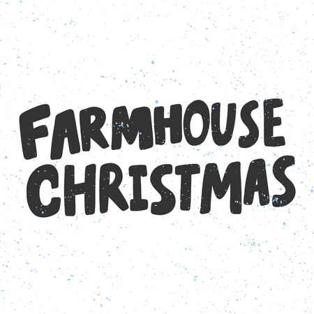 Farmhouse Christmas. Merry Christmas and Happy New Year. Season Winter Vector hand drawn illustration sticker with cartoon lettering. Illustration