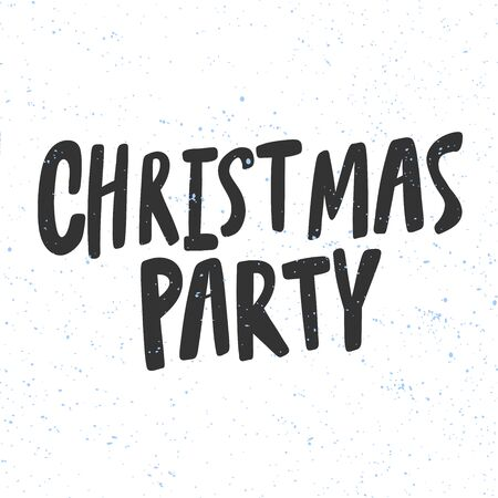 Christmas party. Merry Christmas and Happy New Year. Season Winter Vector hand drawn illustration sticker with cartoon lettering. Illustration