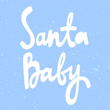 Santa baby. Merry Christmas and Happy New Year. Season Winter Vector hand drawn illustration sticker with cartoon lettering.