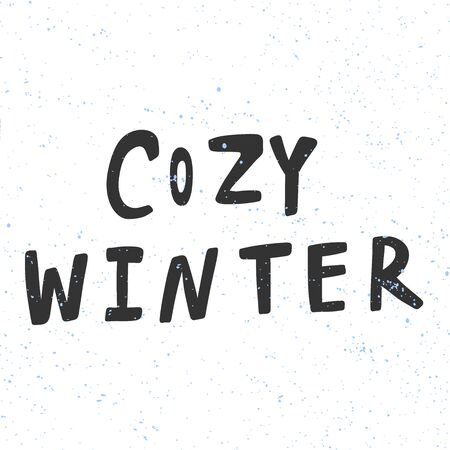 Cozy winter. Merry Christmas and Happy New Year. Season Winter Vector hand drawn illustration sticker with cartoon lettering.