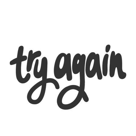 Try again. Sticker for social media content. Vector hand drawn illustration design.