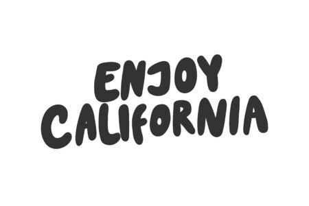 Enjoy California. Sticker for social media content. Vector hand drawn illustration design.