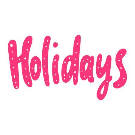 Holiday. Sticker for social media content. Vector hand drawn illustration design.