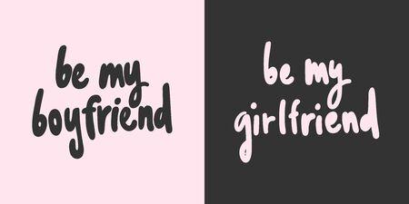 Be my boyfriend, be my girlfriend. Sticker for social media content. Vector hand drawn illustration design. Illustration