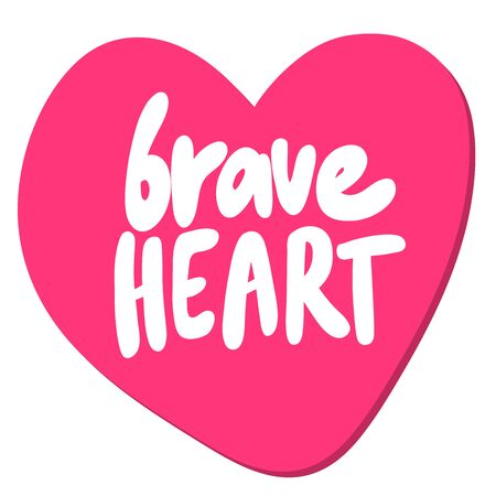 Brave heart. Sticker for social media content. Vector hand drawn illustration design. Illustration