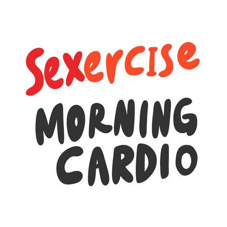 Sexercise, morning cardio. Sticker for social media content. Vector hand drawn illustration design.
