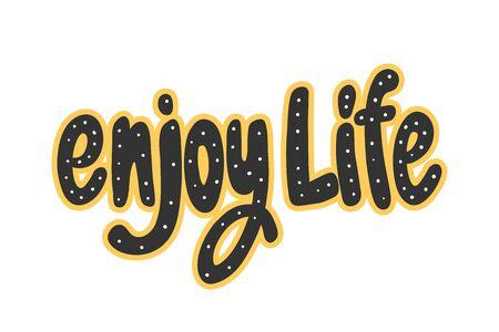 Enjoy life. Sticker for social media content. Vector hand drawn illustration design. Illustration