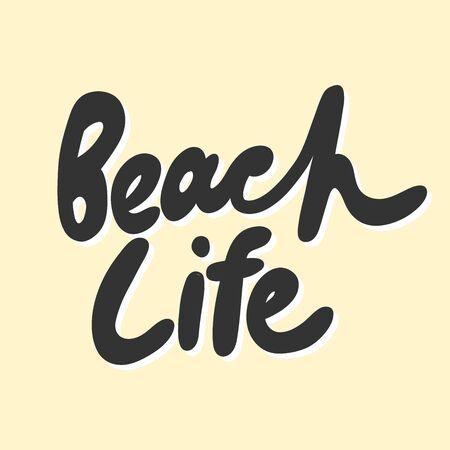 Beach life. Sticker for social media content. Vector hand drawn illustration design.