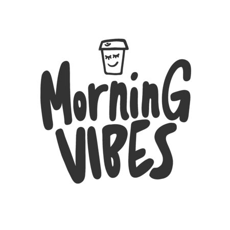 Morning vibes. Sticker for social media content. Vector hand drawn illustration design.