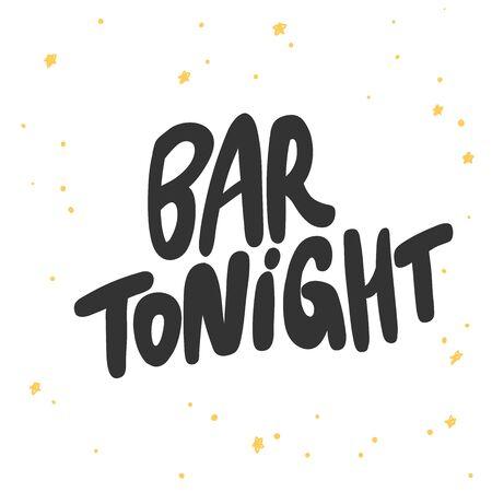 Bar tonight. Sticker for social media content. Vector hand drawn illustration design.