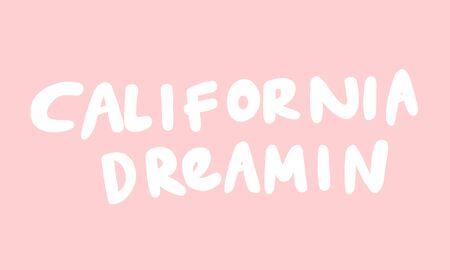 California dreaming. Sticker for social media content. Vector hand drawn illustration design.