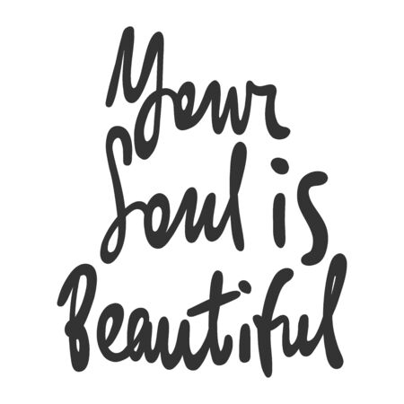Your soul is beautiful. Sticker for social media content. Vector hand drawn illustration design. Illustration