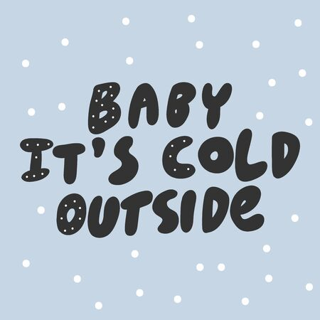 Baby it is cold outside. Sticker for social media content. Vector hand drawn illustration design.